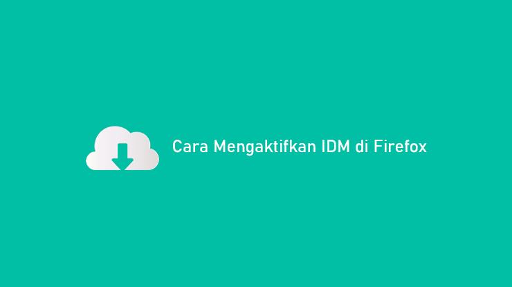 Cara Mengaktifkan IDM di Firefox