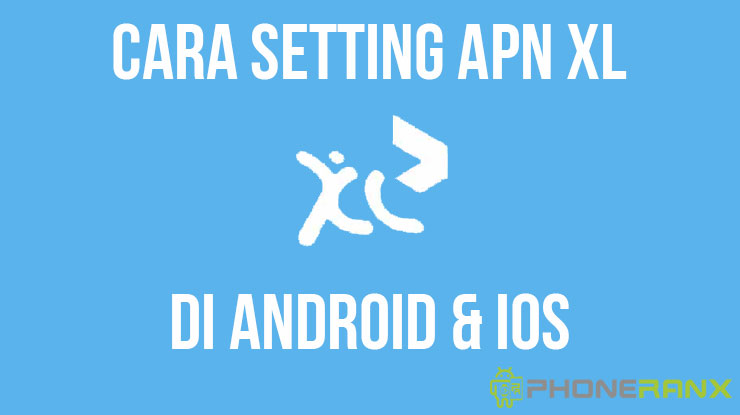 Cara Setting APN XL