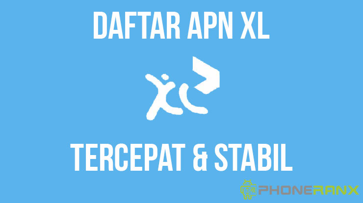 Daftar APN XL Tercepat