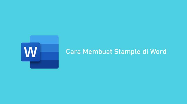 Cara Membuat Stample di Word