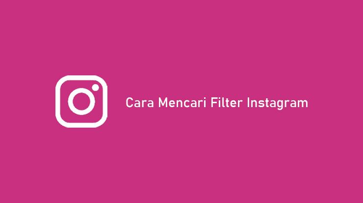 Cara Mencari Filter Instagram Terbaru