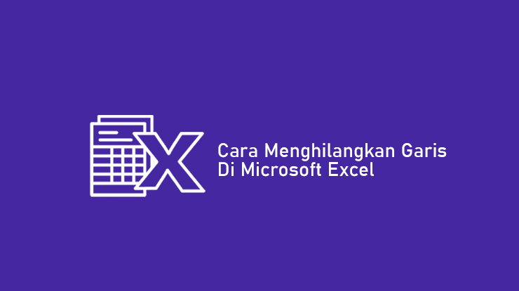 Cara Menghilangkan Garis di Excel
