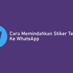 Cara Memindahkan Stiker Telegram ke WhatsApp