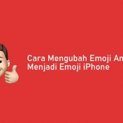 Cara Mengubah Emoji Android Menjadi Emoji iPhone Tanpa Root