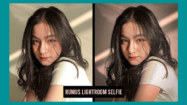 Rumus Lightroom Selfie