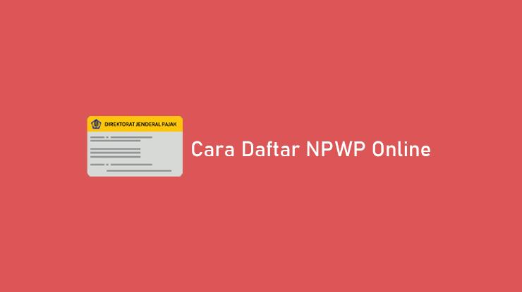Cara Daftar NPWP Online Syarat Dokumen