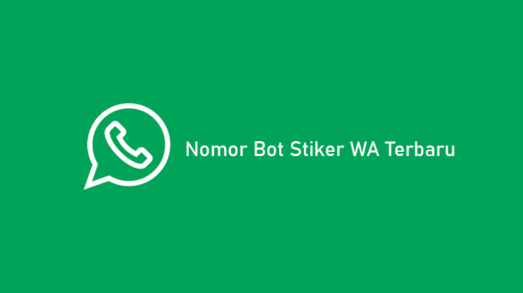 Nomor Bot Stiker WA Terbaru dan Cara Menggunakannya