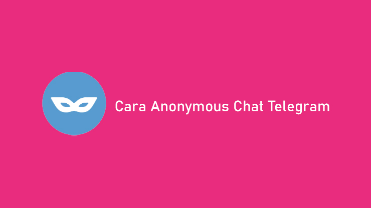 Cara Anonymous Chat Telegram dengan Bot di HP Android IOS