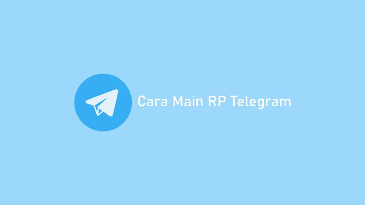 Cara Main RP Telegram dan Arti Istilah RP serta Channel RP Terbaik