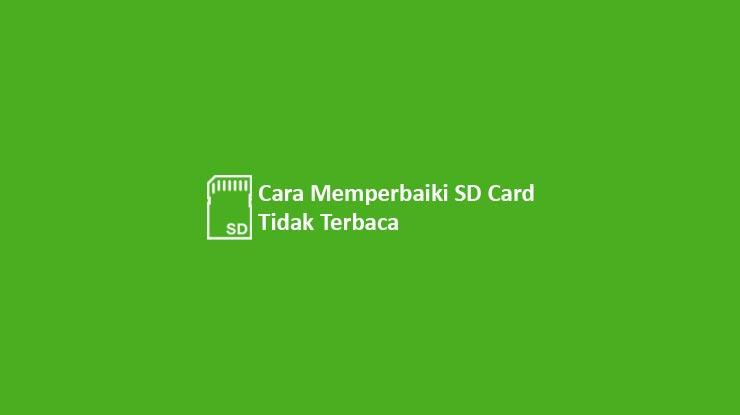 Cara Memperbaiki SD Card Tidak Terbaca