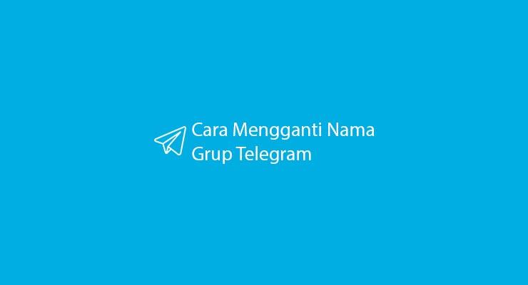 Cara Mengganti Nama Grup Telegram