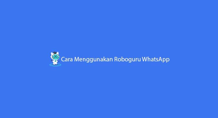 Cara Menggunakan Roboguru WhatsApp